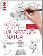 Cover-Bild zu Die Kunst des Zeichnens - Natur Übungsbuch von frechverlag