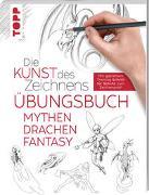 Cover-Bild zu Die Kunst des Zeichnens - Mythen, Drachen, Fantasy Übungsbuch von frechverlag