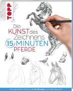 Cover-Bild zu Die Kunst des Zeichnens 15 Minuten - Pferde von frechverlag