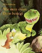 Cover-Bild zu Wie man einen Dino besiegt von Wilhelm, Hans