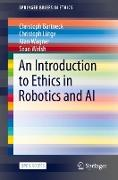Cover-Bild zu An Introduction to Ethics in Robotics and AI von Bartneck, Christoph