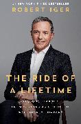 Cover-Bild zu The Ride of a Lifetime von Iger, Robert