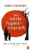 Cover-Bild zu Der letzte Papierkranich - Eine Geschichte aus Hiroshima (eBook) von Drewery, Kerry