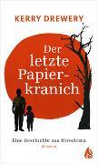 Cover-Bild zu Der letzte Papierkranich - Eine Geschichte aus Hiroshima von Drewery, Kerry
