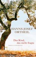 Cover-Bild zu Das Kind, das nicht fragte von Ortheil, Hanns-Josef