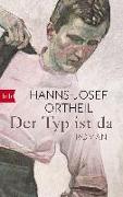 Cover-Bild zu Der Typ ist da von Ortheil, Hanns-Josef