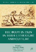 Cover-Bild zu The Body in Pain in Irish Literature and Culture (eBook) von Dillane, Fionnuala (Hrsg.)