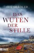 Cover-Bild zu Das Wüten der Stille von Grädler, Iris