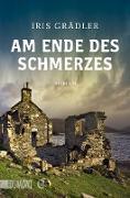 Cover-Bild zu Am Ende des Schmerzes (eBook) von Grädler, Iris