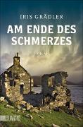 Cover-Bild zu Am Ende des Schmerzes von Grädler, Iris