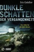 Cover-Bild zu Dunkle Schatten der Vergangenheit (eBook) von Grädler, Iris