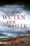 Cover-Bild zu Das Wüten der Stille (eBook) von Grädler, Iris