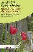 Cover-Bild zu Grenzen setzen - Grenzen achten von Grün, Anselm