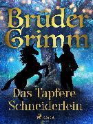 Cover-Bild zu Das Tapfere Schneiderlein (eBook) von Grimm, Brüder