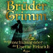 Cover-Bild zu Der Froschkönig oder der Eiserne Heinrich (Audio Download) von Grimm, Brüder