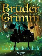 Cover-Bild zu Tischlein deck dich (eBook) von Grimm, Brüder