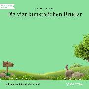 Cover-Bild zu Die vier kunstreichen Brüder (Ungekürzt) (Audio Download) von Grimm, Brüder