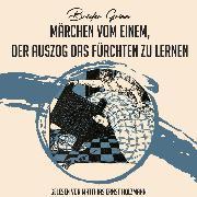 Cover-Bild zu Ma*rchen vom einem, der auszog das Fu*rchten zu lernen (Audio Download) von Grimm, Brüder