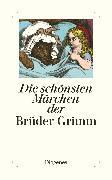 Cover-Bild zu Die schönsten Märchen der Brüder Grimm von Grimm, Brüder