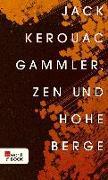 Cover-Bild zu Gammler, Zen und hohe Berge (eBook) von Kerouac, Jack
