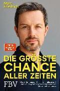 Cover-Bild zu Die größte Chance aller Zeiten von Friedrich, Marc