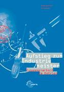 Cover-Bild zu Aufstieg zum Industriemeister von Fischer, Winfried