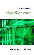 Cover-Bild zu Heimatdämmerung - Gedichte zwischen den Zeiten (eBook) von Schuhmann, Peter