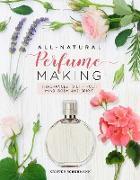 Cover-Bild zu All-Natural Perfume Making (eBook) von Schuhmann, Kristen