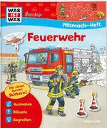 Cover-Bild zu WAS IST WAS Junior Mitmach-Heft Feuerwehr von Schuck, Sabine