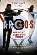 Cover-Bild zu A.R.G.O.S. - Niemand lebt für immer (eBook) von Finn, Thomas