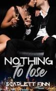 Cover-Bild zu Nothing to Lose (Nothing to..., #2) (eBook) von Finn, Scarlett