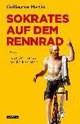 Cover-Bild zu Sokrates auf dem Rennrad (eBook) von Martin, Guillaume