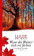 Cover-Bild zu Penny, Louise: Wenn die Blätter sich rot färben (eBook)