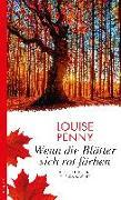 Cover-Bild zu Penny, Louise: Wenn die Blätter sich rot färben