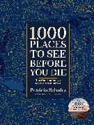 Cover-Bild zu 1,000 Places to See Before You Die (Deluxe Edition) von Schultz, Patricia