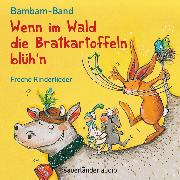 Cover-Bild zu Wenn im Wald die Bratkartoffeln blüh'n von Norz, Martin (Text von)
