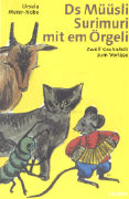 Cover-Bild zu Ds Müüsli Surimuri mit em Örgeli von Meier-Nobs, Ursula