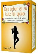 Cover-Bild zu Das Leben ist zu kurz für später - 55 Karma-Kärtchen, die dir helfen, den Moment zu genießen von Reinwarth, Alexandra