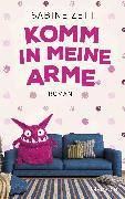 Cover-Bild zu Komm in meine Arme (eBook) von Zett, Sabine