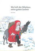 Cover-Bild zu Wo holt der Nikolaus seine guten Sachen von Hüsler, Silvia (Text von)
