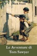Cover-Bild zu Le Avventure di Tom Sawyer von Twain, Mark