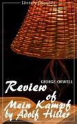 Cover-Bild zu Review of Mein Kampf by Adolf Hitler (George Orwell) (Literary Thoughts Edition) (eBook) von Orwell, George