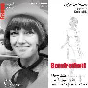 Cover-Bild zu Beinfreiheit - Mary Quant und der Minirock oder ein Quäntchen Glück (Audio Download) von Sichtermann, Barbara