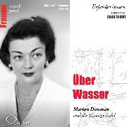 Cover-Bild zu Über Wasser - Marion Donovan und die Einwegwindel (Audio Download) von Sichtermann, Barbara