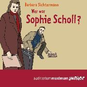Cover-Bild zu Wer war Sophie Scholl? (Ungekürzt) (Audio Download) von Sichtermann, Barbara