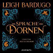 Cover-Bild zu Bardugo, Leigh: Die Sprache der Dornen (Audio Download)