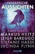 Cover-Bild zu Heitz, Markus: Fantastische Aussichten: Fantasy & Science Fiction bei Knaur (eBook)