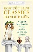 Cover-Bild zu How to Teach Classics to Your Dog (eBook) von Womack, Philip