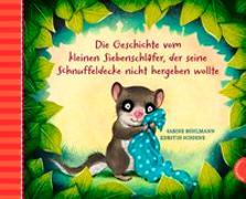 Cover-Bild zu Bohlmann, Sabine: Der kleine Siebenschläfer 3: Die Geschichte vom kleinen Siebenschläfer, der seine Schnuffeldecke nicht hergeben wollte