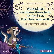 Cover-Bild zu Bohlmann, Sabine: Der kleine Siebenschläfer: Die Geschichte vom kleinen Siebenschläfer, der dem Mond Gute Nacht sagen wollte (Audio Download)